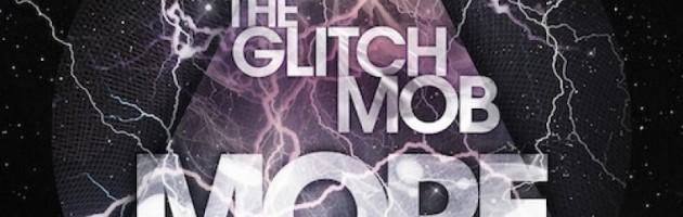 The Glitch Mob – More Voltage Mixtape